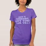 No está nadie hora conseguida para eso camisetas