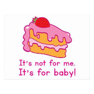 ¡No está para mí - está para el BEBÉ! (torta) Tarjetas Postales