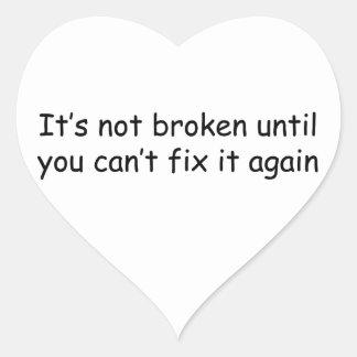 No está quebrado hasta que usted no pueda fijarlo pegatina en forma de corazón