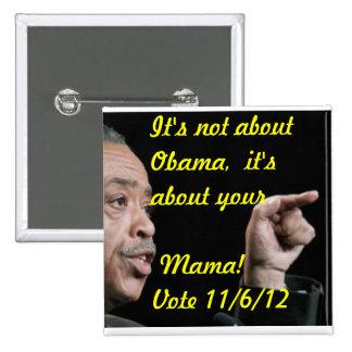 No está sobre Obama, él está sobre su mamá Pin Cuadrada 5 Cm