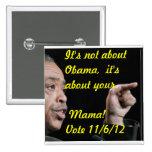 No está sobre Obama, él está sobre su mamá Pins