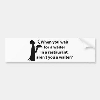 ¿No está usted un camarero? Pegatina Para Auto
