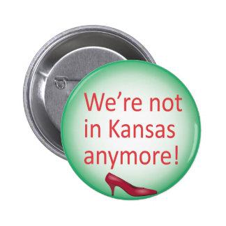 No estamos en el botón de Kansas más Pin Redondo De 2 Pulgadas