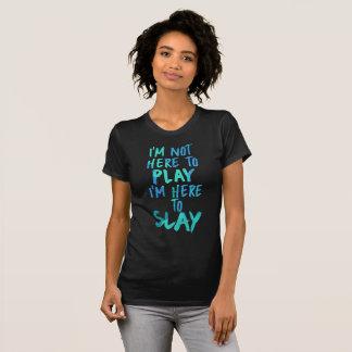 No estoy aquí jugar, yo estoy aquí matar la camisa