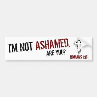 No estoy avergonzado. ¿Es usted? Pegatina Para Auto