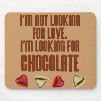 No estoy buscando amor, yo estoy buscando Chocolat Tapetes De Ratón