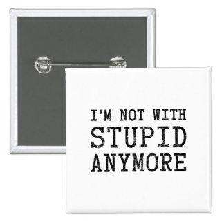 No estoy con estúpido más pin