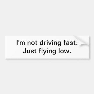 No estoy conduciendo rápidamente - a la pegatina p etiqueta de parachoque