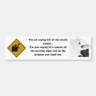 No estoy diciendo matanza toda la gente estúpida… pegatina de parachoque
