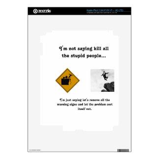 No estoy diciendo matanza toda la gente estúpida… pegatinas skins para iPad 3