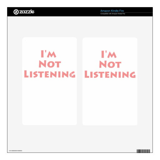 ¡No estoy escuchando! Pegatina Skin Para Kindle Fire