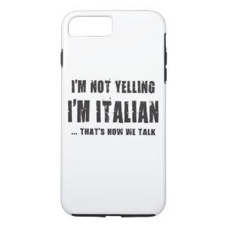 NO ESTOY GRITANDO, yo soy ITALIANO… QUE SEA CÓMO Funda iPhone 7 Plus
