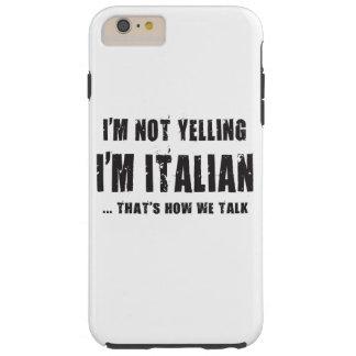 NO ESTOY GRITANDO, yo soy ITALIANO… QUE SEA CÓMO Funda Resistente iPhone 6 Plus