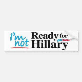 No estoy listo para Hillary - .png Pegatina Para Coche