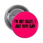 ¡No estoy loco, yo apenas tengo OJD! Pins