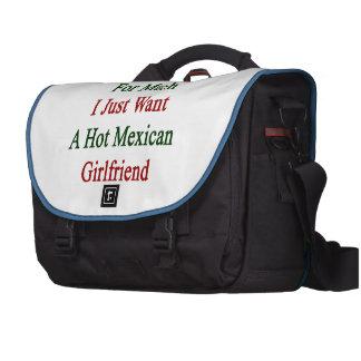 No estoy pidiendo mucho que apenas quiero a un bolsas de portátil