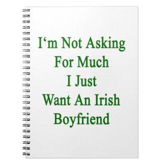 No estoy pidiendo mucho que apenas quiero un Boyfr Cuadernos