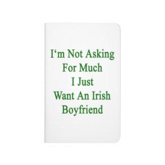 No estoy pidiendo mucho que apenas quiero un Boyfr Cuadernos Grapados
