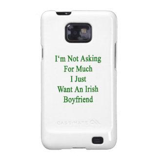 No estoy pidiendo mucho que apenas quiero un Boyfr Samsung Galaxy SII Fundas