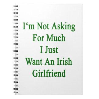 No estoy pidiendo mucho que apenas quiero un Girlf Libros De Apuntes