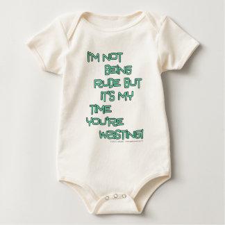 No estoy siendo grosero pero es mi tiempo que trajes de bebé