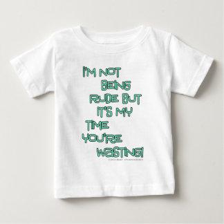 No estoy siendo grosero pero es mi tiempo que tshirts