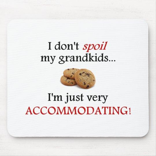 No estropeo a mis Grandkids… ¡Apenas acomodando! Mousepad