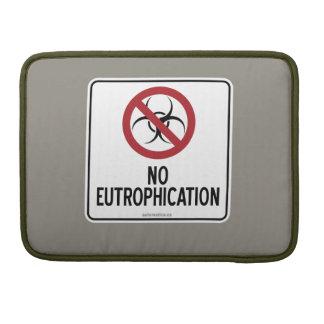 NO EUTROPHICATION MacBook PRO SLEEVE