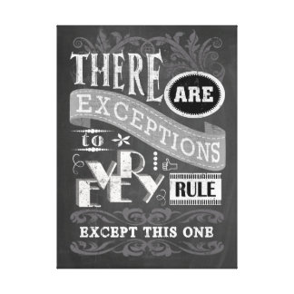 No Exceptions Chalkboard Canvas Print