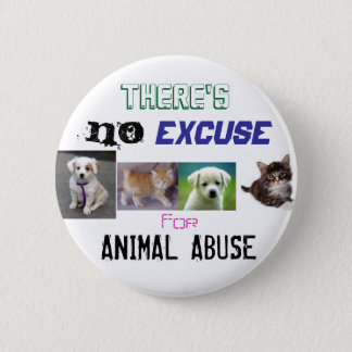 No Excuse For animal Abuse Button