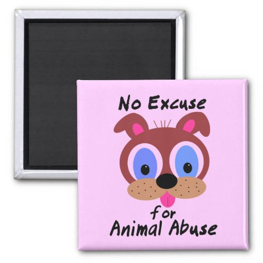 No Excuse for Animal Abuse Magnets