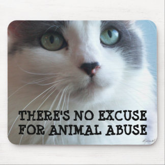 No Excuse for Animal Abuse Mouse Pad