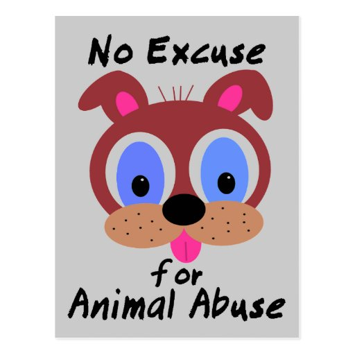 No Excuse for Animal Abuse Postcards