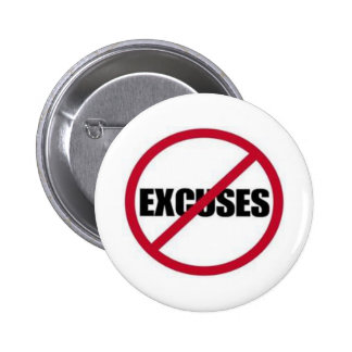 NO EXCUSES PINBACK BUTTON