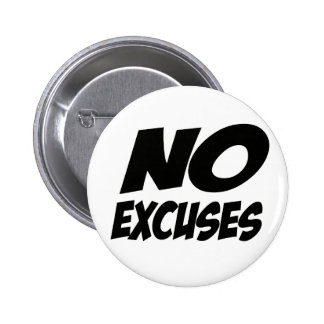 No Excuses! 2 Inch Round Button