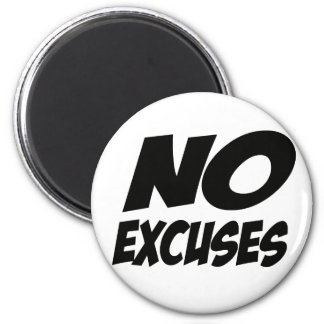 No Excuses! Magnets