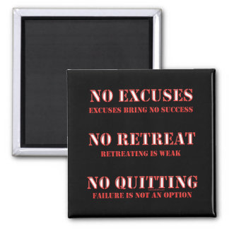 No Excuses. Magnet