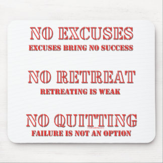 No Excuses. Mouse Pad