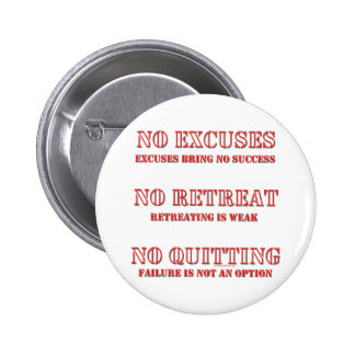 No Excuses. Pinback Button