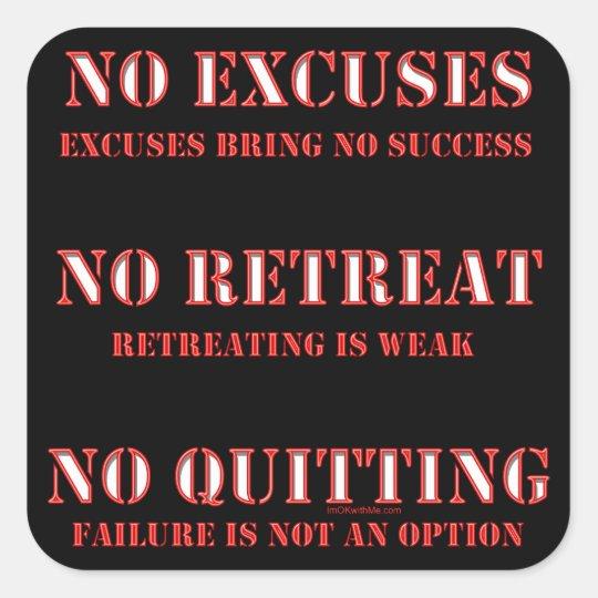 No Excuses. Square Sticker