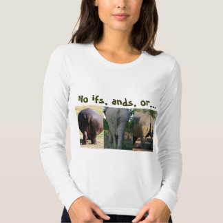 No excuses t-shirt--no ifs, ands or butts tee shirts