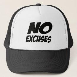 No Excuses! Trucker Hat