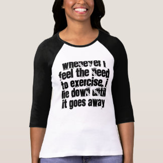 NO exercise shirt, funny, black and white T-Shirt