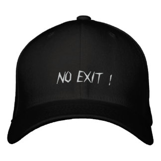 NO EXIT ! EMBROIDERED HAT