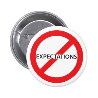 No Expectations Button