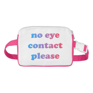 No Eye Contact Please Fanny Pack