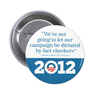 No fact checkers for Romney Obama 2012 Pinback Buttons