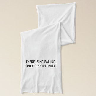 No Failing Only Opportunity Motto Scarf