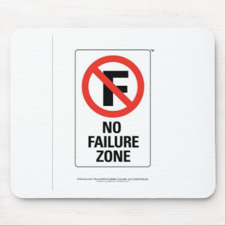 No FAILURE Zone - with Info Line.jpg Mouse Pad