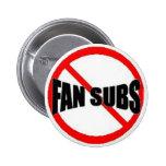 No Fan Sub Buttons